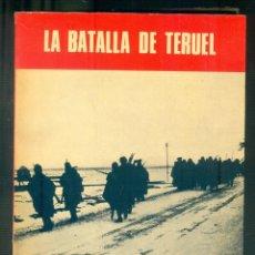 Libros de segunda mano: NUMULITE L1277 LA BATALLA DE TERUEL SERVICIO HISTÓRICO MILITAR MONOGRAFÍAS LA GUERRA DE ESPAÑA 10. Lote 197067696