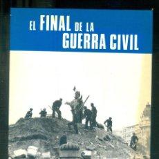 Livros em segunda mão: NUMULITE * EL FINAL DE LA GUERRA CIVIL SERVICIO HISTÓRICO MILITAR MONOGRAFÍAS DE LA GUERRA ESPAÑA 17. Lote 197071192
