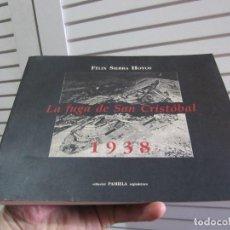 Libros de segunda mano: FUGA DE SAN CRISTOBAL - LA. (1938) LOS CONSEJOS DE GUERRA Y EL RELATO DE LOS FUGADOS. Lote 197314225