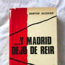 Libros de segunda mano: Y MADRID DEJO DE REIR, SANTOS ALCOCER, MEMORIAS DE LA GUERRA CIVIL ESPAÑOLA.. Lote 197419088