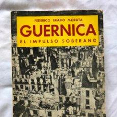 Libros de segunda mano: FEDERICO BRAVO MORATA: GUERNICA, EL IMPULSO SOBERANO, 1ª ED.1977, ED. FENICIA. Lote 197419905