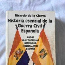 Libros de segunda mano: HISTORIA ESENCIAL DE LA GUERRA CIVIL ESPAÑOLA, RICARDO DE LA CIERVA. Lote 197423690
