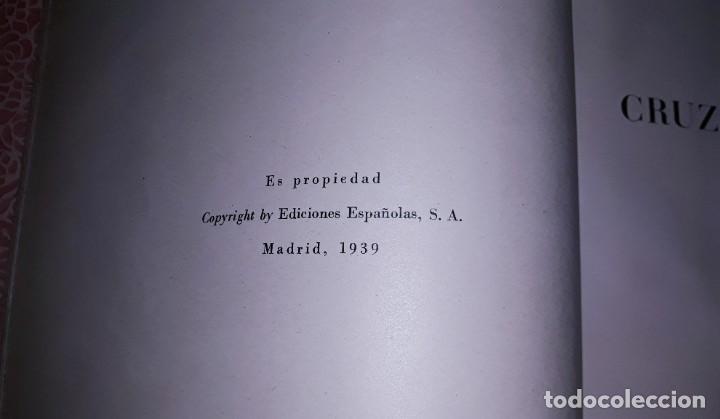 Libros de segunda mano: 7 TOMOS HISTORIA DE LA CRUZADA ESPAÑOLA EDICIONES ESPAÑOLAS AÑO 1939 1ª EDICION EXCELENTE COMPLETA - Foto 5 - 197468566