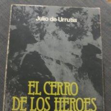 Libros de segunda mano: EL CERRO DE LOS HÉROES JULIO DE URRUTIA.DONCEL . 2° EDICION 1977. Lote 197820311