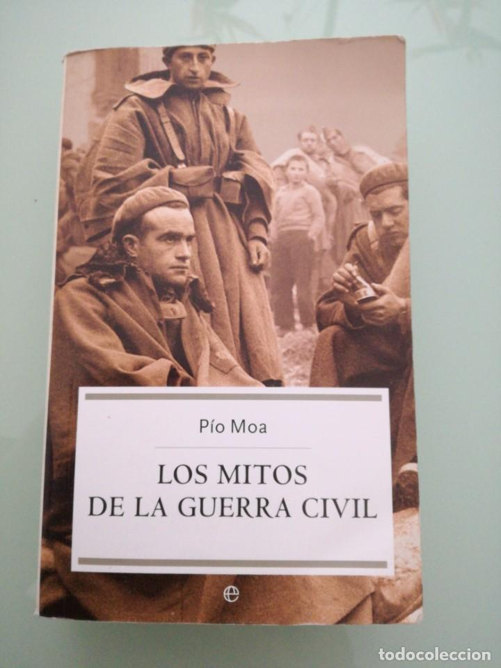 LOS MITOS DE LA GUERRA CIVIL. PIO MOA. 2004. (Libros de Segunda Mano - Historia - Guerra Civil Española)