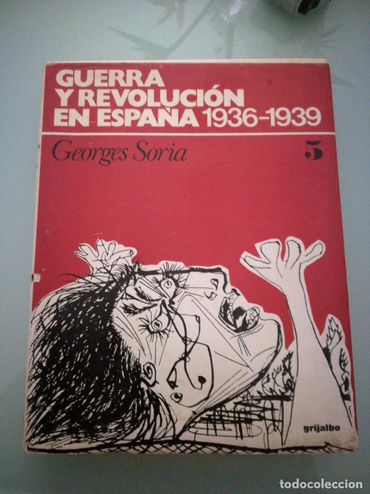 GUERRA Y REVOLUCIÓN EN ESPAÑA, 1936-1939. TOMO V. GEORGES SORIA. 1978. (Libros de Segunda Mano - Historia - Guerra Civil Española)