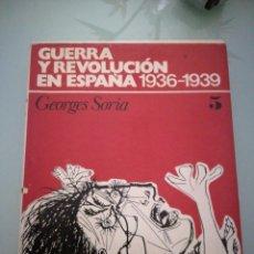 Libros de segunda mano: GUERRA Y REVOLUCIÓN EN ESPAÑA, 1936-1939. TOMO V. GEORGES SORIA. 1978.. Lote 198026608