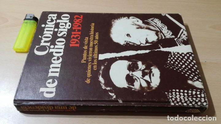 CRONICA DE MEDIO SIGLO - 1931 - 1982 PUNTOS VISTA QUIENES VIVIERO HISTORIA 50 AÑOSLL401 (Libros de Segunda Mano - Historia - Guerra Civil Española)