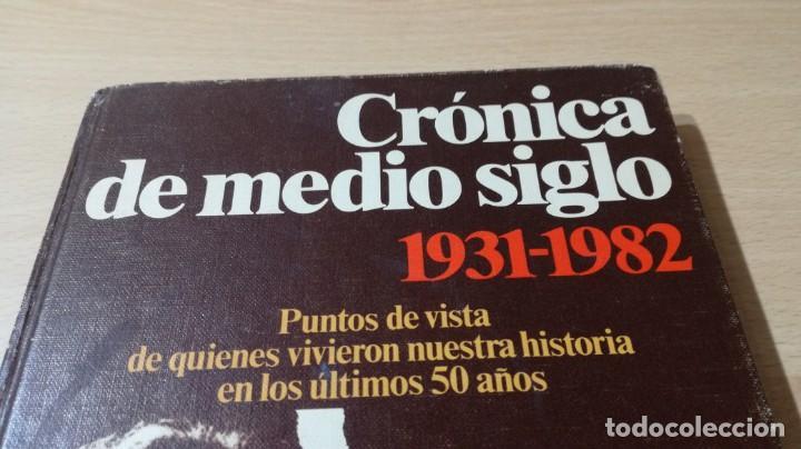 Libros de segunda mano: CRONICA DE MEDIO SIGLO - 1931 - 1982 PUNTOS VISTA QUIENES VIVIERO HISTORIA 50 AÑOSLL401 - Foto 3 - 198498113