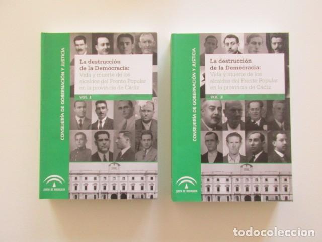 LA DESTRUCCIÓN DE LA DEMOCRACIA: VIDA Y MUERTE DE LOS ALCALDES DEL FRENTE POPULAR PROVINCIA DE CADIZ (Libros de Segunda Mano - Historia - Guerra Civil Española)