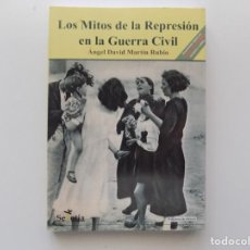 Libros de segunda mano: LIBRERIA GHOTICA. ANGEL DAVID MARTIN RUBIO. LOS MITOS DE LA GUERRA CIVIL.2005.ILUSTRADO.. Lote 198793020