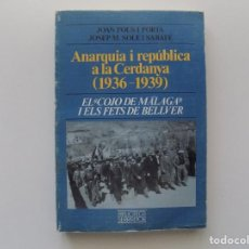 Libros de segunda mano: LIBRERIA GHOTICA. JOAN POUS I PORTA. ANARQUIA I REPÚBLICA A LA CERDANYA (1936-1939) 1988.. Lote 198895920