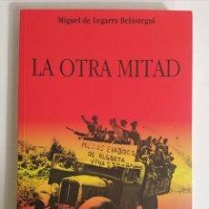 Libros de segunda mano: LA OTRA MITAD. MIGUEL DE LEGARRA BELASTEGUI. Lote 198952446