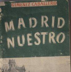Libros de segunda mano: MADRID NUESTRO (1944). Lote 198973012