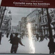 Libros de segunda mano: CASTELLÓ SOTA LES BOMBES. Lote 199241208