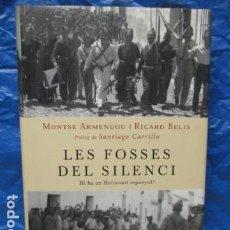 Libros de segunda mano: LES FOSSES DEL SILENCI - MONTSE ARMENGOU I RICARD BELIS (EN CATALAN). Lote 199491070