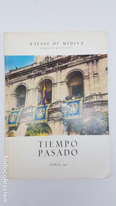 TIEMPO PASADO ( RELATO GUERRA CIVIL ) DUQUE MEDINACELI, SEVILLA 1971 (Libros de Segunda Mano - Historia - Guerra Civil Española)