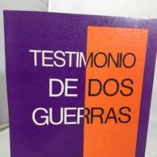 Libros de segunda mano: TESTIMONIO DE DOS GUERRAS. MANUEL TAGÜEÑA LACORTE,EDICIONES OASIS MÉXICO 1974. . Lote 199922511
