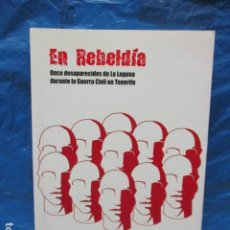 Libros de segunda mano: EN REBELDÍA ONCE DESAPARECIDOS DE LA LAGUNA DURANTE LA GUERRA CIVIL EN TENERIFE. Lote 199973992