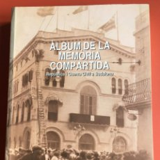 Libros de segunda mano: ALBUM DE LA MEMORIA COMPARTIDA - REPUBLICA I GUERRA CIVIL A BADALONA - M. CARRERAS / E. FERRANDO. Lote 199976912