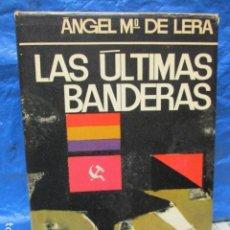 Libros de segunda mano: LAS ÚLTIMAS BANDERAS. AUTOR, ÁNGEL Mª DE LERA. EDITA PLANETA. Lote 199992597