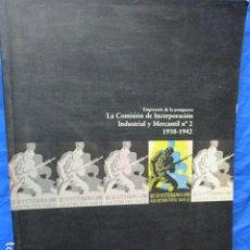 Libros de segunda mano: LA COMISION DE INCORPORACIÓN INDUSTRIAL Y MERCANTIL, Nº 2 - 1938 - 1942. Lote 200294600