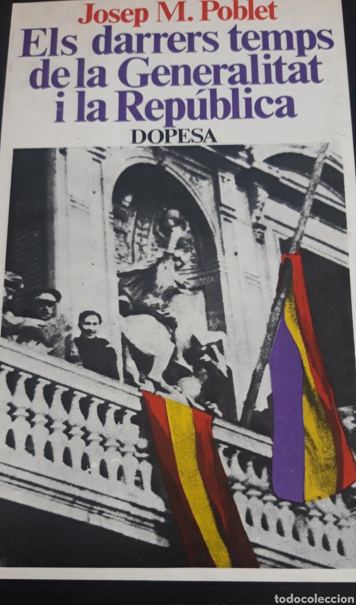 ELS DARRERS TEMPS DE LA GENERALITAT I LA REPÚBLICA.JOSEP MA POBLET (Libros de Segunda Mano - Historia - Guerra Civil Española)
