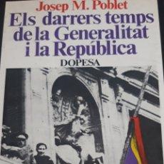 Libros de segunda mano: ELS DARRERS TEMPS DE LA GENERALITAT I LA REPÚBLICA.JOSEP MA POBLET. Lote 200814448