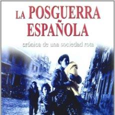 Libros de segunda mano: LA POSGUERRA ESPAÑOLA CRONICA DE UNA SOCIEDAD ROTA. Lote 200814668