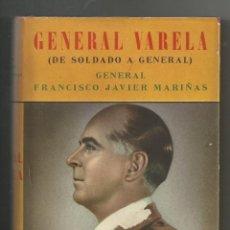 Libros de segunda mano: GENERAL VARELA . (DE SOLDADO A GENERAL). Lote 201644800