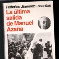 Libros de segunda mano: LA ÚLTIMA SALIDA DE MANUEL AZAÑA, FEDERICO JIMÉNEZ LOSANTOS. Lote 222803241