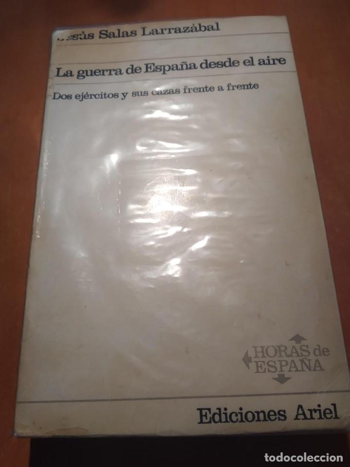 LIBRO LA GUERRA DE ESPAÑA DESDE EL AIRE (Libros de Segunda Mano - Historia - Guerra Civil Española)