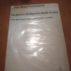 Libros de segunda mano: LIBRO LA GUERRA DE ESPAÑA DESDE EL AIRE. Lote 202093693