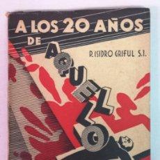 Libros de segunda mano: A LOS 20 AÑOS DE AQUELLO P. ISIDRO GRIFUL EDT.BALMES 1956. Lote 202659153