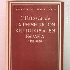 Libros de segunda mano: HISTORIA DE LA PERSECUCIÓN RELIGIOSA EN ESPAÑA 1936-1939. Lote 202661411