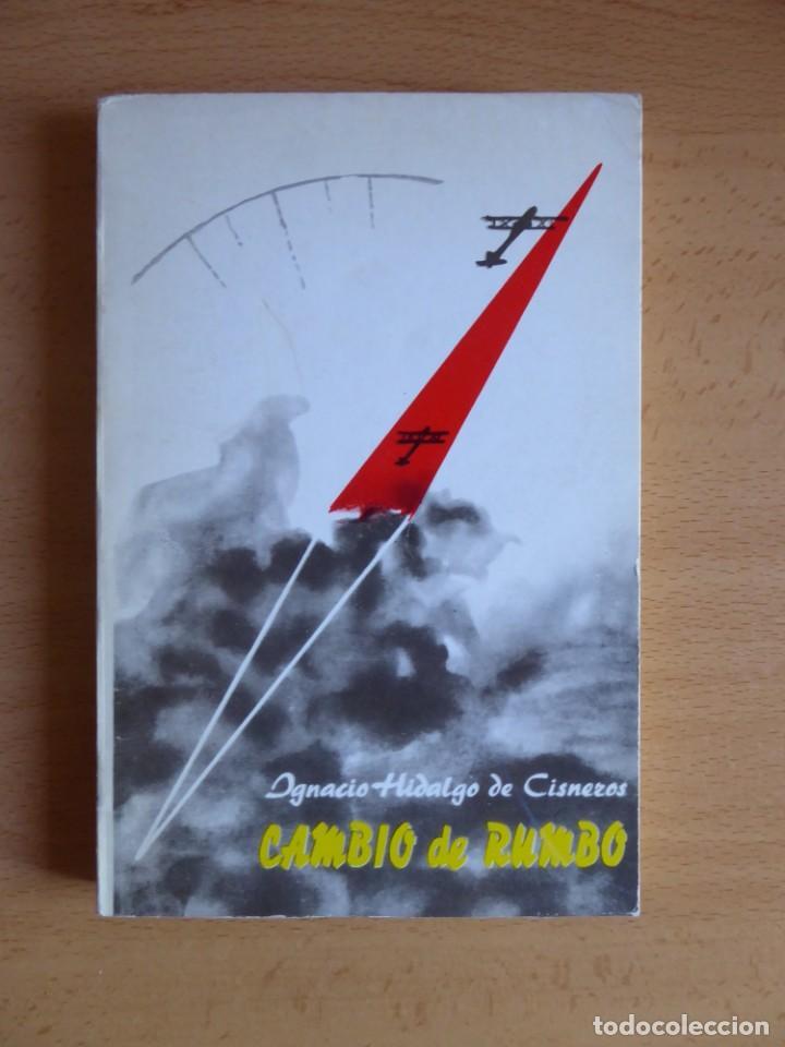 HIDALGO DE CISNEROS. CAMBIO DE RUMBO 1º PARTE BUSCAREST (Libros de Segunda Mano - Historia - Guerra Civil Española)