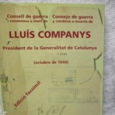 Libros de segunda mano: CONSEJO DE GUERRA A LLUIS COMPANYS - FASCIMIL - ED. ESPECIAL NUMERADA, Nº 1165 - COMO NUEVO.. Lote 202836100