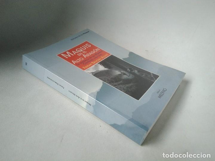 MAQUIS EN EL ALTO ARAGÓN. LA GUERRILLA EN LOS PIRINEOS CENTRALES (1944-1949). (Libros de Segunda Mano - Historia - Guerra Civil Española)