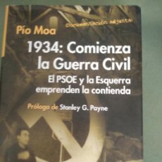 Livros em segunda mão: 1934: COMIENZA LA GUERRA CIVIL. EL PSOE Y LA ESQUERRA EMPRENDEN LA CONTIENDA - PIO MOA. Lote 203151908