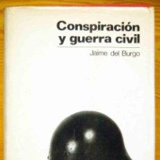 Libros de segunda mano: CONSPIRACIÓN Y GUERRA CIVIL - JAIME DEL BURGO - ALFAGUARA. Lote 203303958