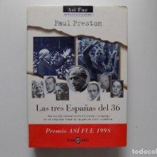 Libri di seconda mano: LIBRERIA GHOTICA. PAUL PRESTON. LAS TRES ESPAÑAS DEL 36. PLAZA Y JANÉS 1998.OBRA ILUSTRADA.. Lote 203899870