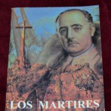 Libros de segunda mano: LOS MÁRTIRES DEL 36 Y FRANCO. FAUSTINO MORENO VILLALBA.. Lote 204377683