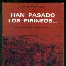 Libros de segunda mano: NUMULITE * HAN PASADO LOS PIRINEOS HÉCTOR RAMONATXO T14. Lote 204737381