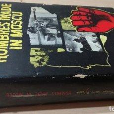 Libros de segunda mano: HOMBRES MADE IN MOSCU - ENRIQUE CASTRO DELGADO - LUIS DE CARALT 1963 / T204. Lote 205066070