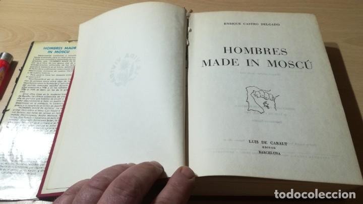 Libros de segunda mano: HOMBRES MADE IN MOSCU - ENRIQUE CASTRO DELGADO - LUIS DE CARALT 1963 / T204 - Foto 5 - 205066070