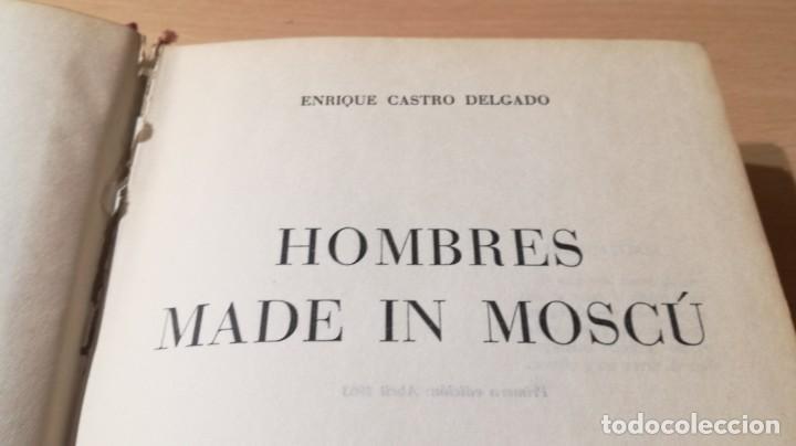 Libros de segunda mano: HOMBRES MADE IN MOSCU - ENRIQUE CASTRO DELGADO - LUIS DE CARALT 1963 / T204 - Foto 6 - 205066070