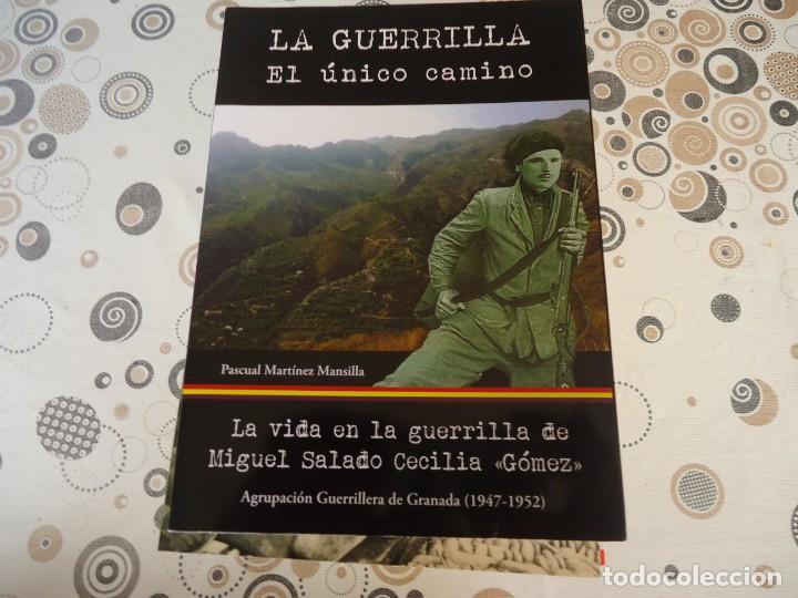LA GUERRILLA EL UNICO CAMINO (Libros de Segunda Mano - Historia - Guerra Civil Española)