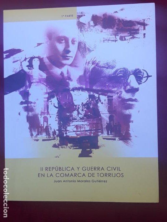 II REPUBLICA Y GUERRA CIVIL EN LA COMARCA DE TORRIJOS ( TOLEDO ) 1ª - PARTE. (Libros de Segunda Mano - Historia - Guerra Civil Española)