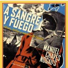 Libros de segunda mano: A SANGRE Y FUEGO.MANUEL CHAVES NOGALES . NUEVO. Lote 220759642