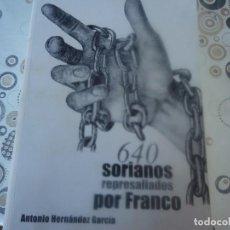 Libros de segunda mano: 640 SORIANOS REPRESALIADOS POR FRANCO. Lote 205409678